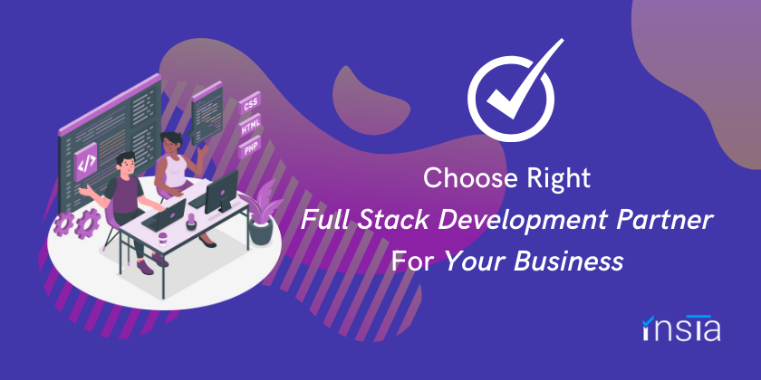 Choose right Full Stack Development Partner for your business